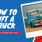 How to Lift a Truck